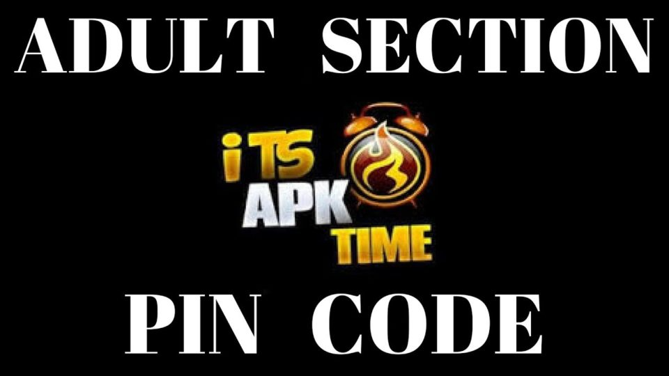PIN CODE FOR ADULT SECTION ON APK TIME     - Install the