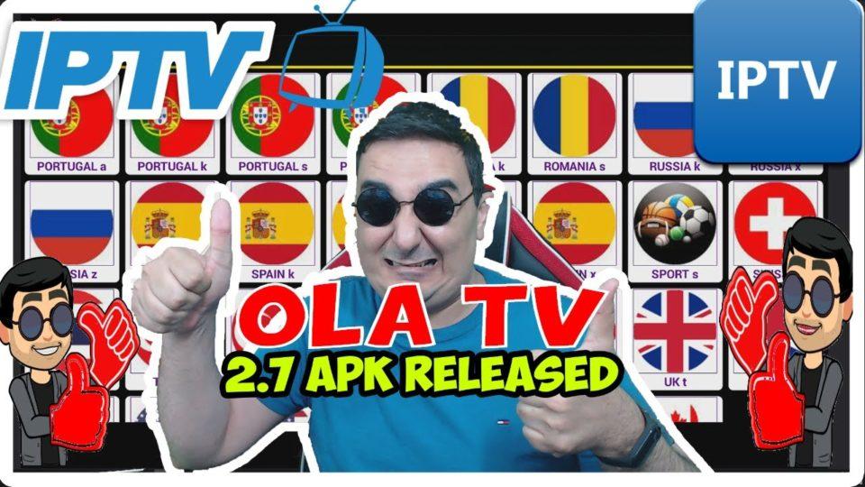 BEST FREE IPTV APK UPDATED - OLA TV IPTV APK 2 7 Released
