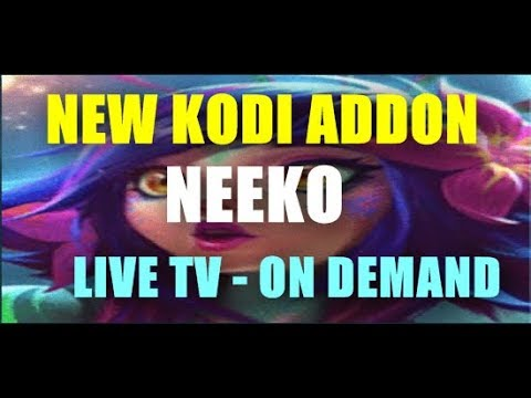 BRAND NEW LIVE TV ADDON 2019 - ON DEMAND - IPTV - NEEKO KODI ADDON