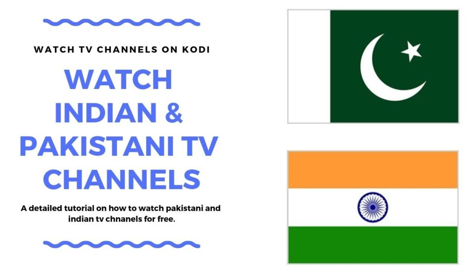Watch Indian and Pakistani Live TV Channels For Free on Kodi