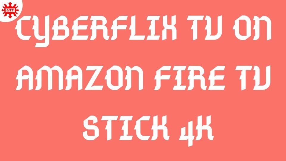 HOW TO INSTALL CYBERFLIX TV ON FIRESTICK 4K AD FREE (JAN