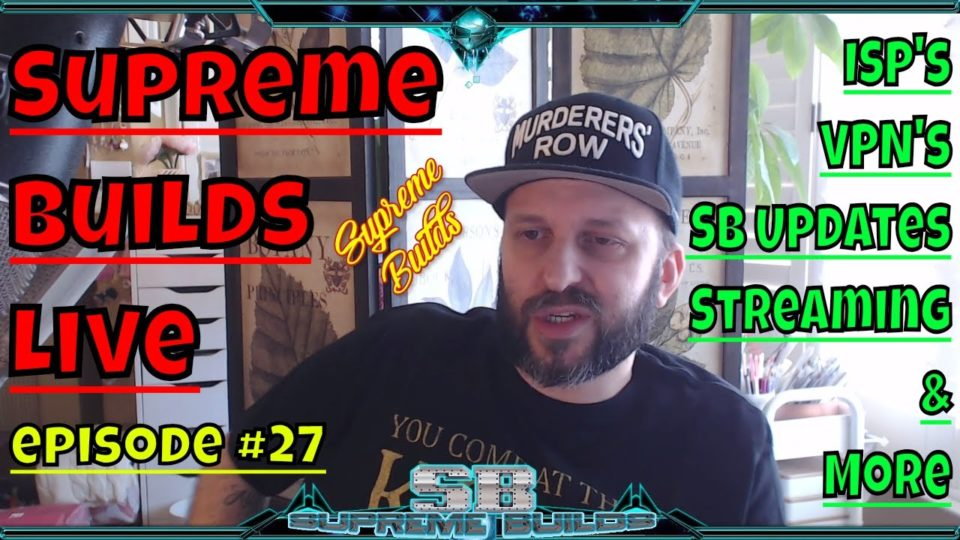 Supreme Builds Live #27: A lot of changes in the streaming world & A
