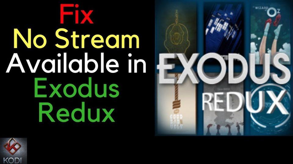 How to Fix Kodi Exodus Redux No Stream Available -Fix Exodus Redux