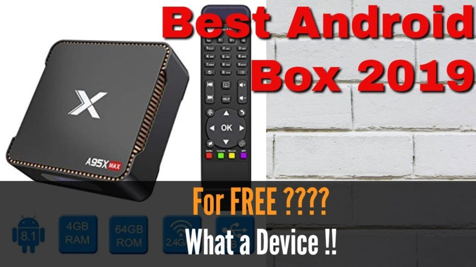 A95x Android Box - The Ultimate Android Box 2019 for FREE
