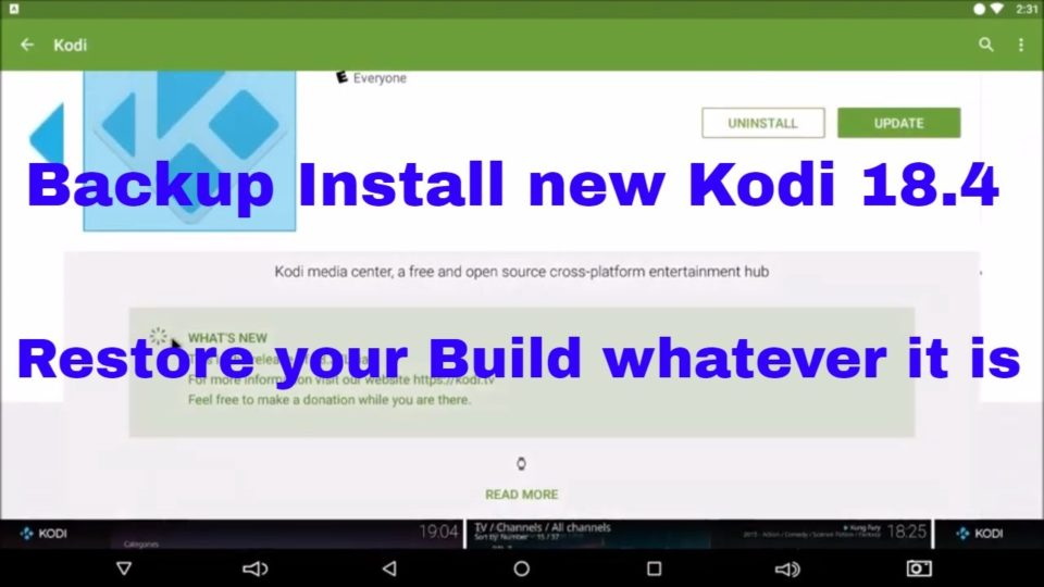 Backup Install new Kodi 18 4 and Restore your Build whatever