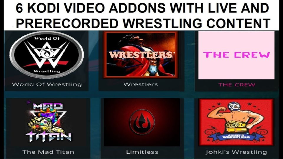 6 KODI ADDONS WITH LIVE AND PRERECORDED WRESTLING CONTENT (9